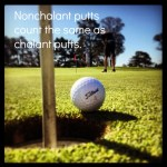 Nonchalant Putts