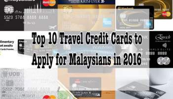 2017 Top 10 Travel Credit Cards To Apply For Malaysians No