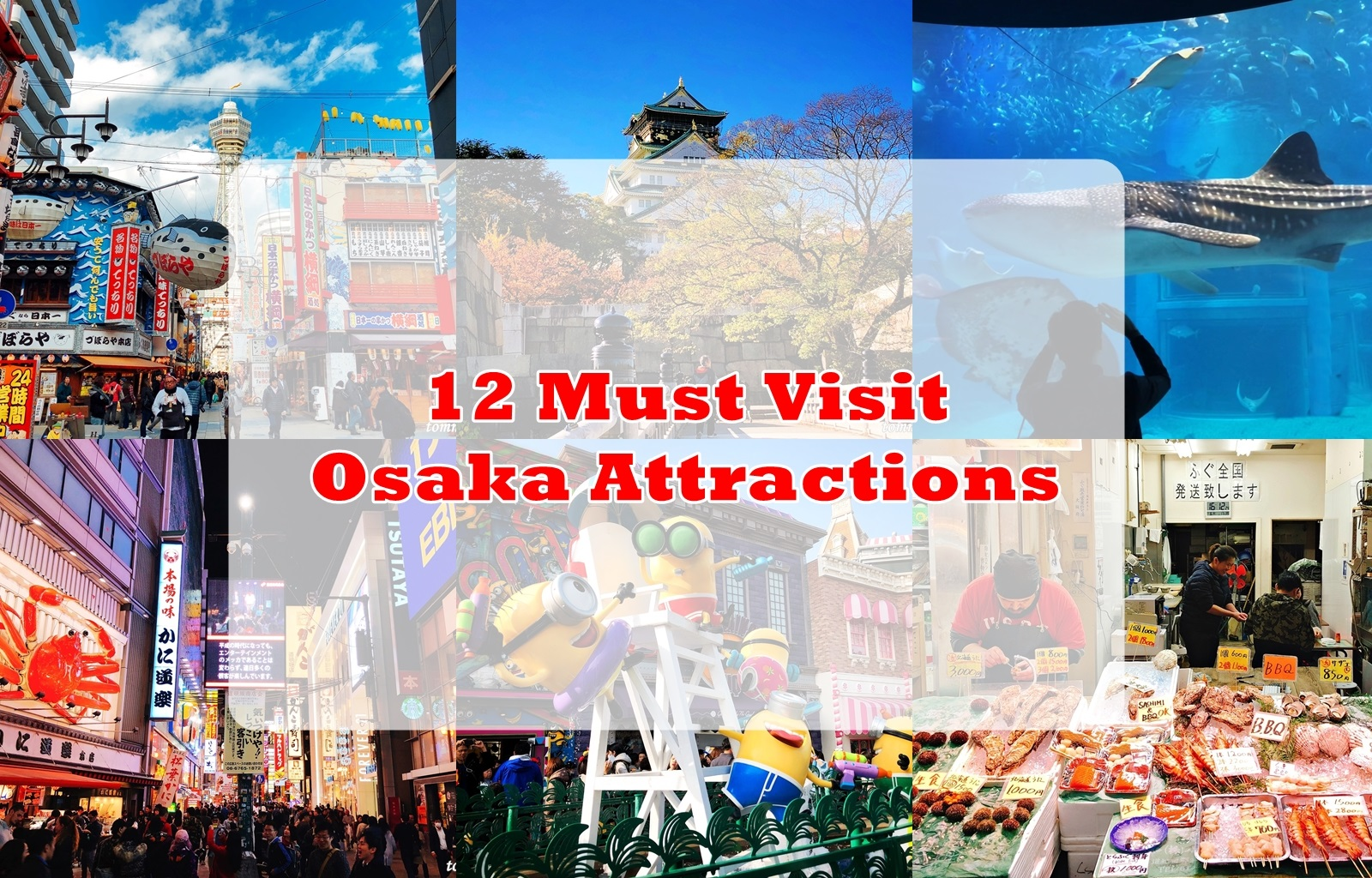 12 Must Visit Osaka Attractions Travel Guide Tommy Ooi Travel Guide
