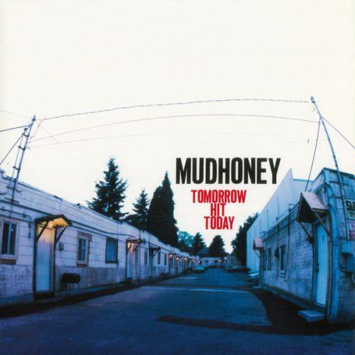 mudhoney-tomorrow-hit-today