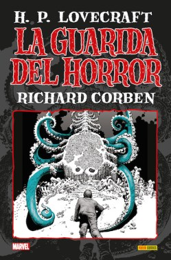 La guarida del Horror: H.P. Lovecraft, de Richard Corben