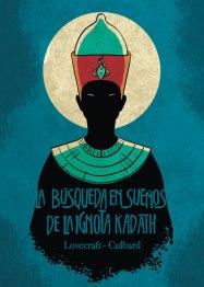 RESEÑA La busqueda en sueños de la ignota Kadath, de Lovecraft y Cullbard