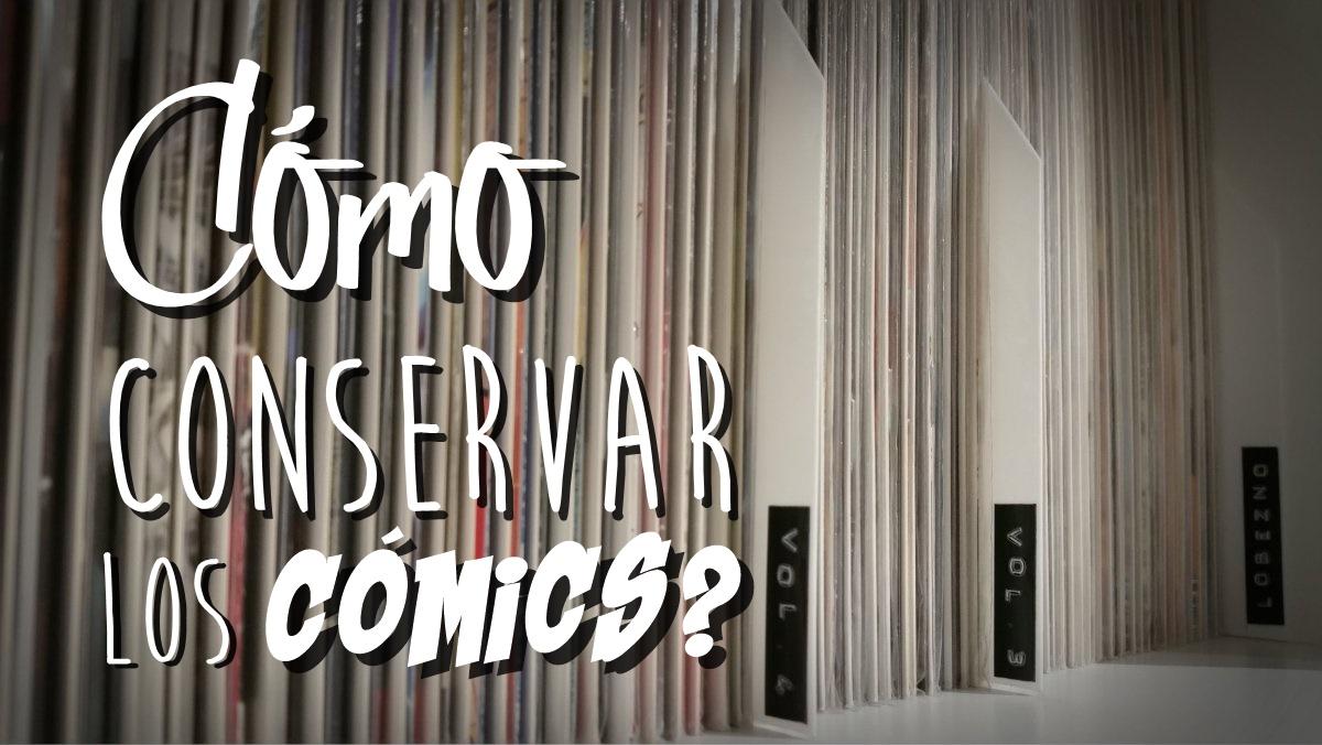 VÍDEO ¿Cómo CONSERVAR los cómics?