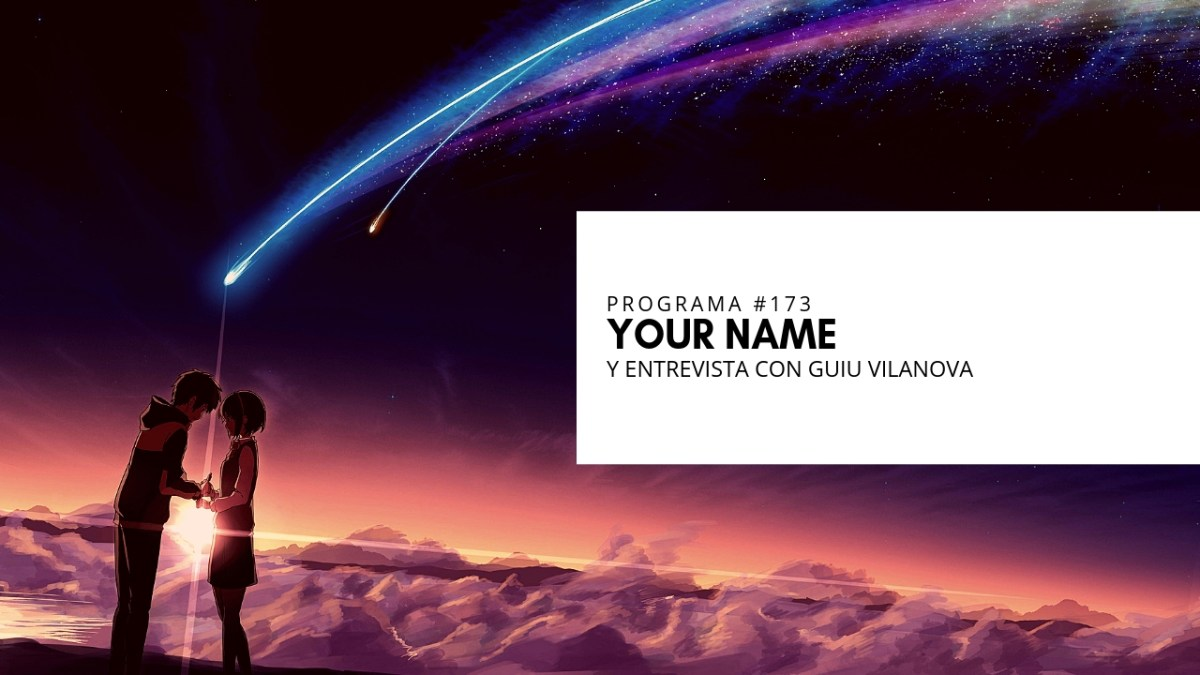 VOL.5 PROGRAMA #12 - Your Name