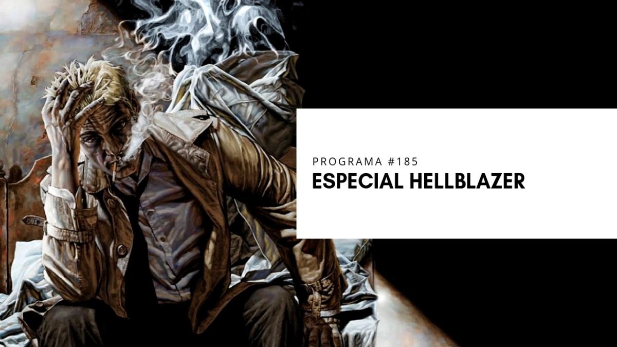 VOL.5 PROGRAMA #24 - Especial Hellblazer