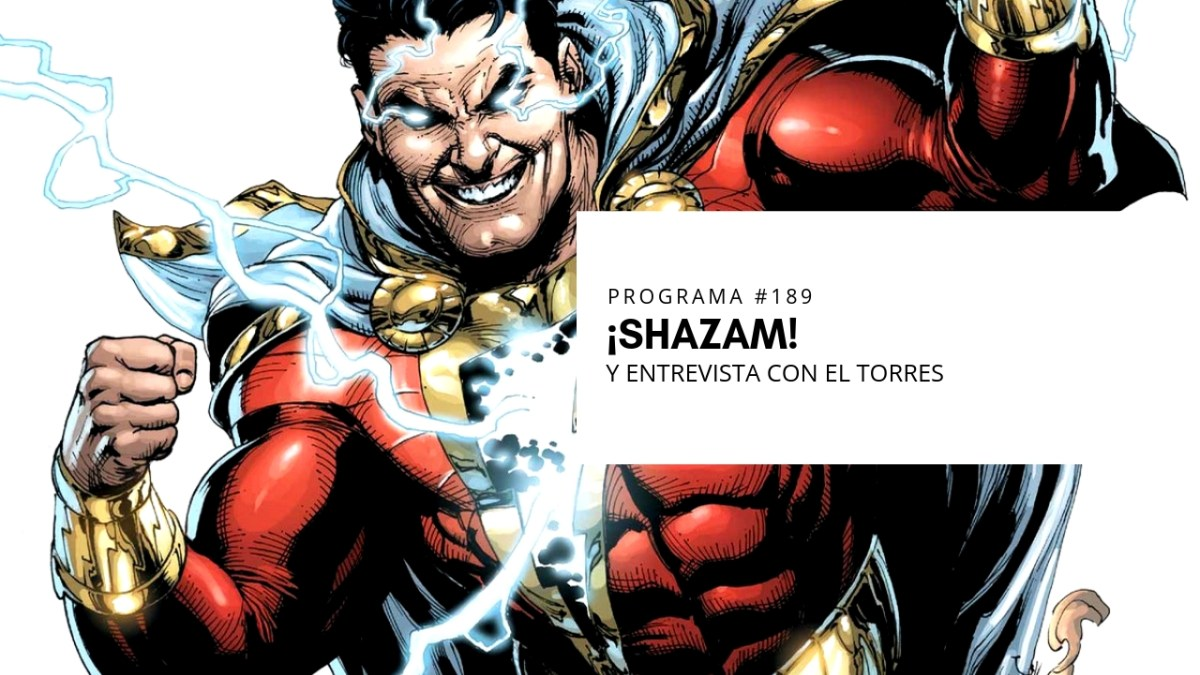 VOL.5 PROGRAMA #28 - ¡Shazam!
