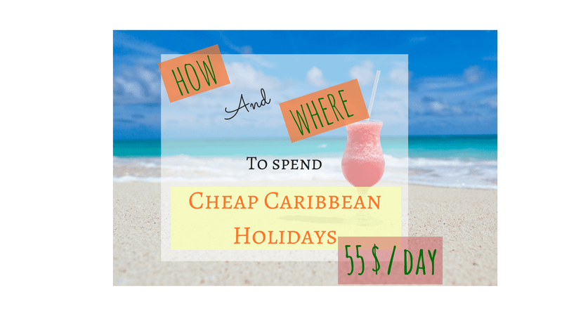 How and where to spend cheap Caribbean Holidays (1)