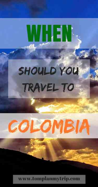 Best time to travel to Colombia