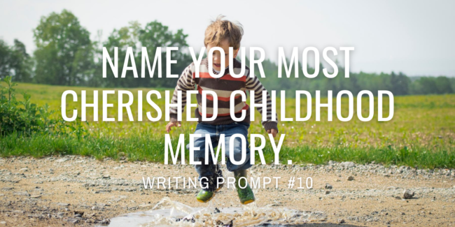 Name your most cherished childhood memory.