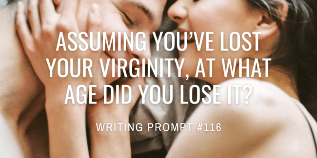 Assuming you've lost your virginity, at what age did you lose it?