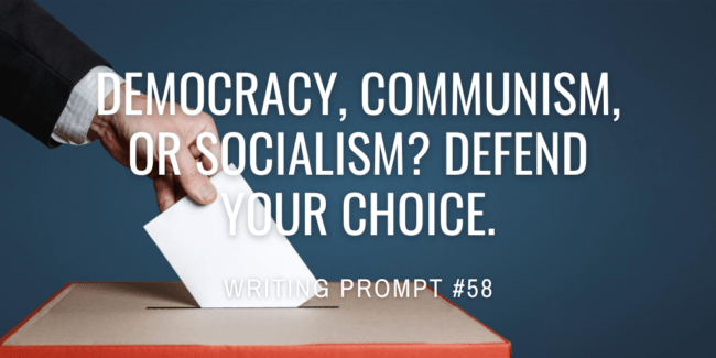 Democracy, communism, or socialism? Defend your choice.