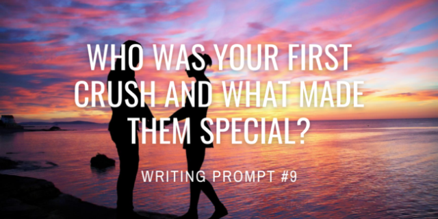 Who was your first crush and what made them special?