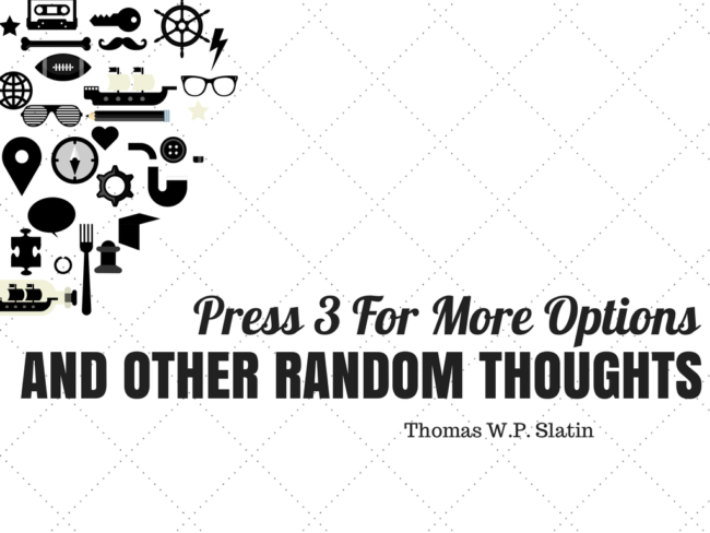 Press 3 For More Options, And Other Random Thoughts