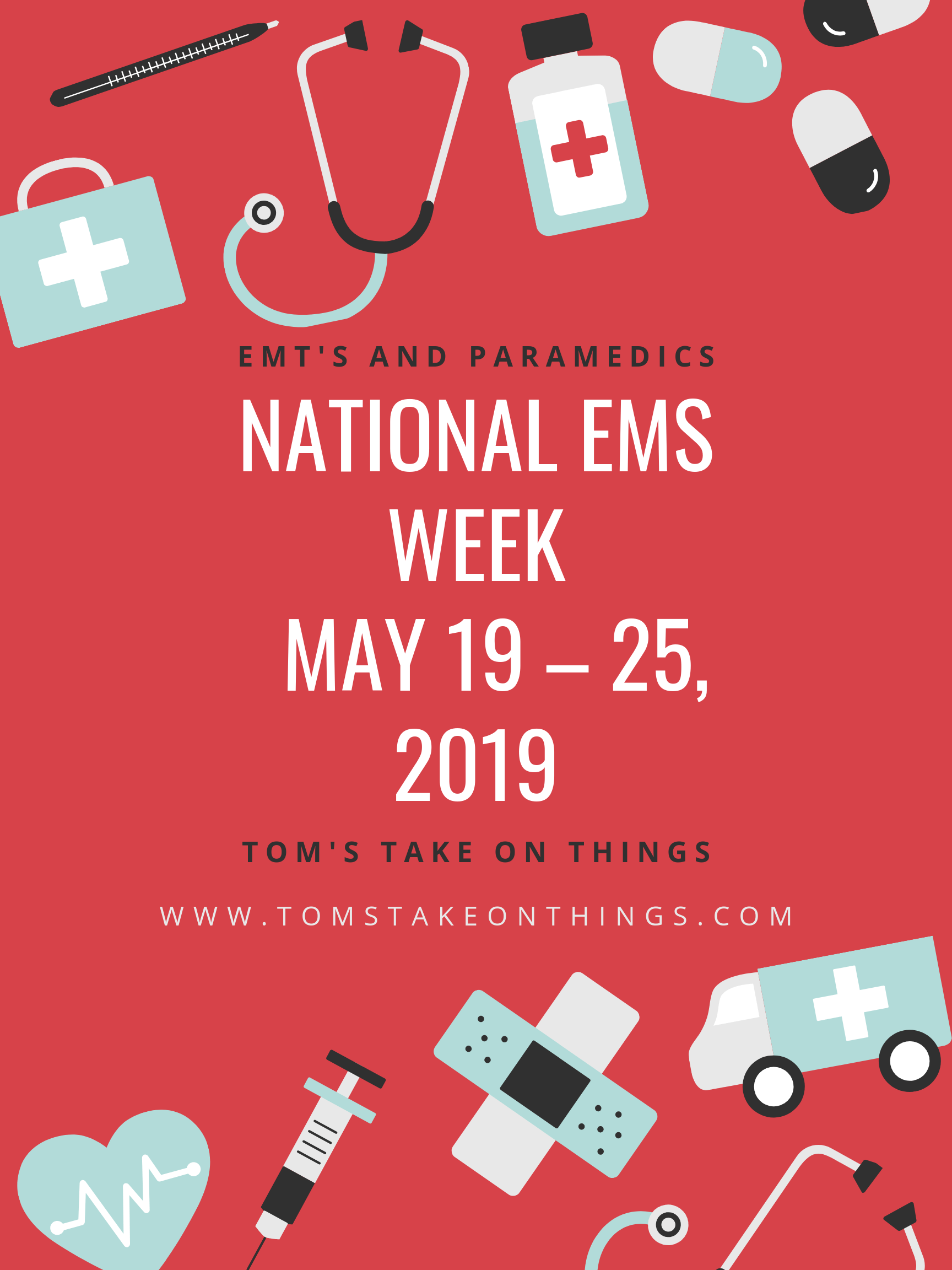 National EMS Week ~ May 19 – 25, 2019 From this former 24-year EMT and Paramedic Thank you!