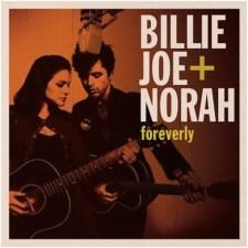 Billy-Joe-Norah-Foreverly