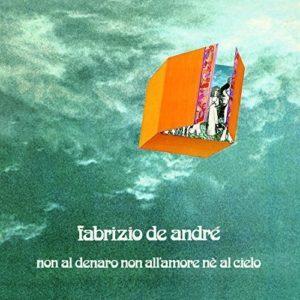 Fabrizio De Andrè - Non al denaro, non all'amore né al cielo