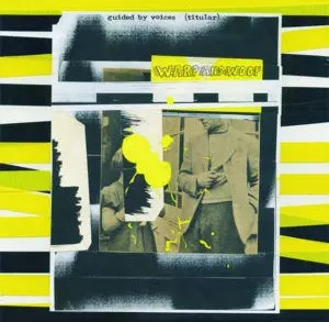 Recensione: Guided By Voices – Warp and Woof