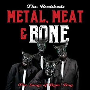 Recensione: The Residents - Metal Meat and Bone