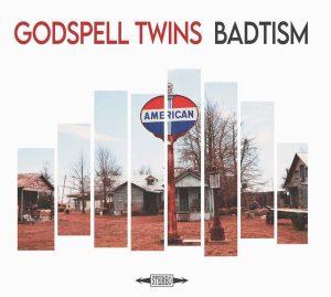 Godspell Twins – Badtism
