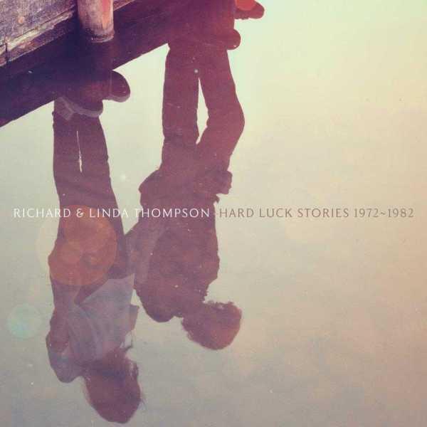 Richard & Linda Thompson-Hard Luck Stories - 1972 - 1982