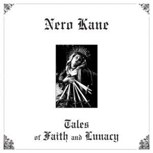Nero Kane – Tales of Faith and Lunacy