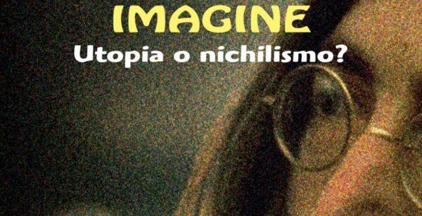 David Nieri, Imagine. Utopia o nichilismo?