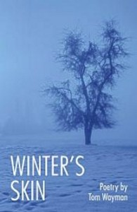 Tom Wayman Poems - Winters Skin