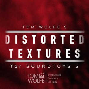 Distorted Textures: Cinematic Texturising Presets for Soundtoys 5