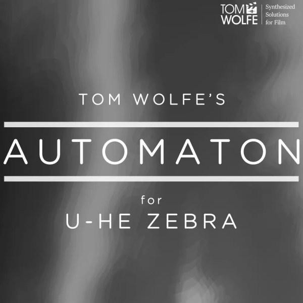 Tom Wolfe's Automaton for U-he Zebra - 100 Lo-Fi Robotic Presets