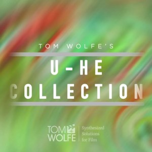 U-he Collection: A collection of cinematic presets for U-he synths by Tom Wolfe