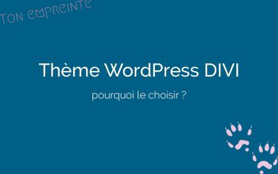 Pourquoi Divi est le n°1 des Thèmes WordPress pour construire son site Internet