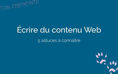 5 astuces pour écrire le contenu de votre site Internet