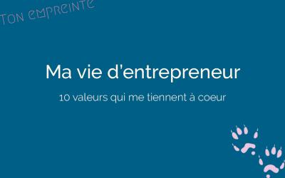 10 valeurs qui me tiennent à coeur dans ma vie d'entrepreneur