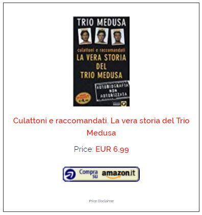 Trio Medusa Culattoni Raccomandati