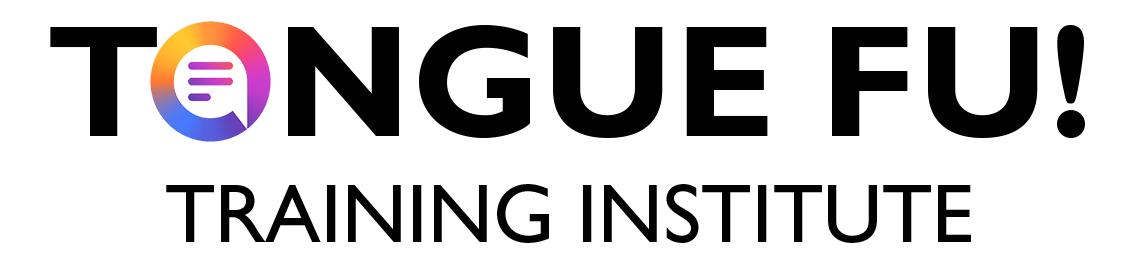 Tongue Fu!® Training Institute