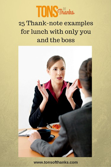 Thank your boss for lunch when lunch with only you and boss