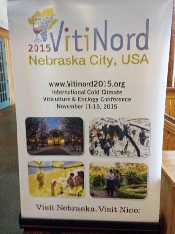 Vitinord sign: 2015 VitiNord, Nebraska City, USA. www.Vitinord2015.org. International Cold Climate Viticulture & Enology Conference, November 11-15, 2015. Visit Nebraska. Visit Nice: