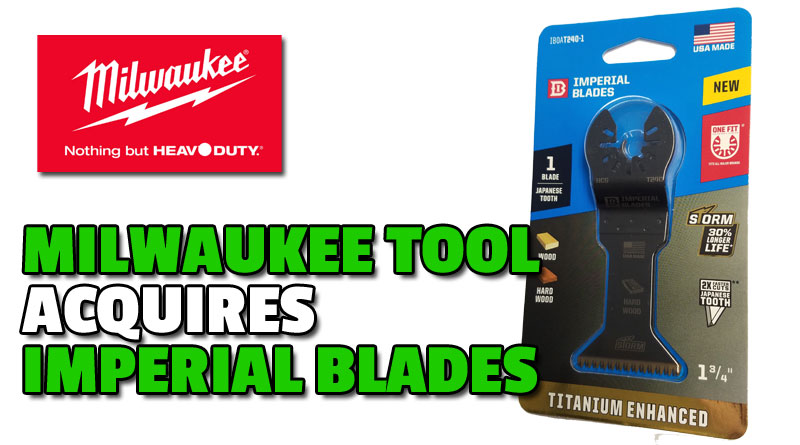 Imperial Blades Purchased By Milwaukee Tool (TTI)