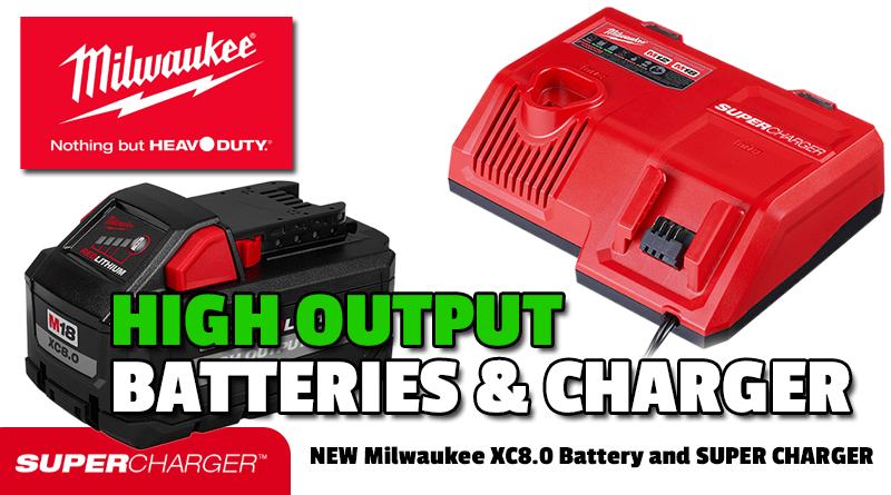 Milwaukee High Output Batteries and Super Charger