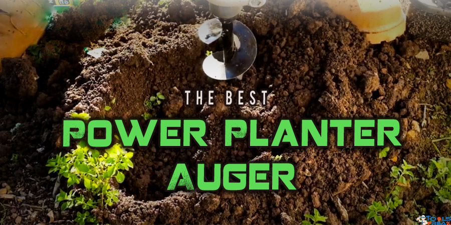 Best Power Planter Auger