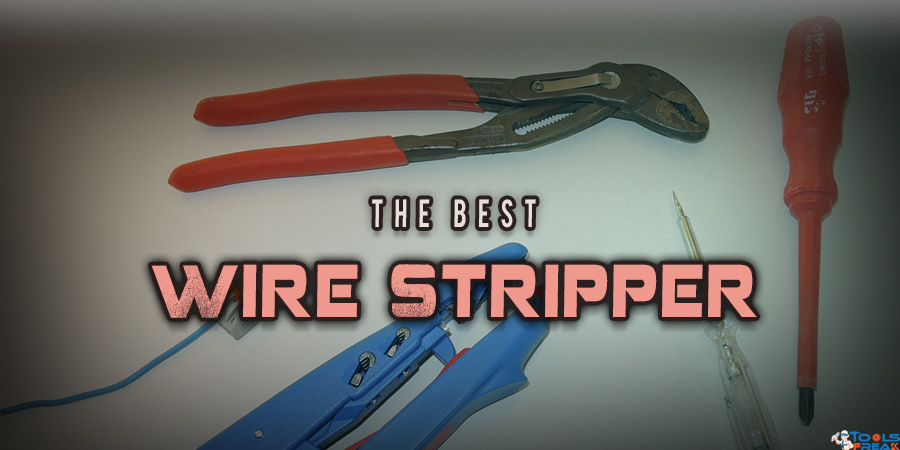 Best Wire Stripper   Best Wire Stripper An Ultimate Tool For Stripping Electrical Wire