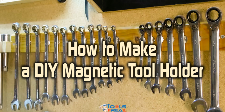 How to Make a DIY Magnetic Tool Holder