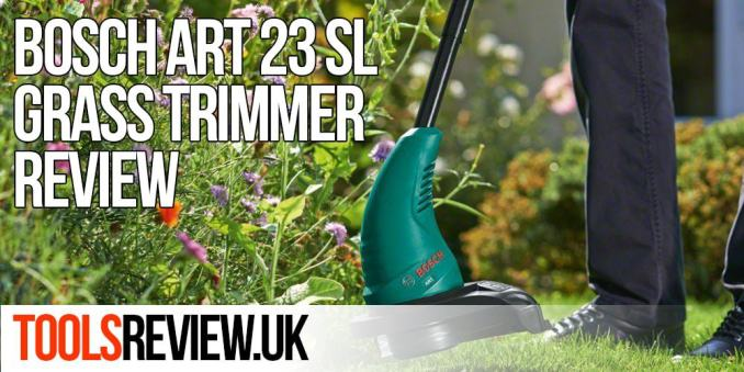 Bosch Art 23 SL Grass Trimmer Review
