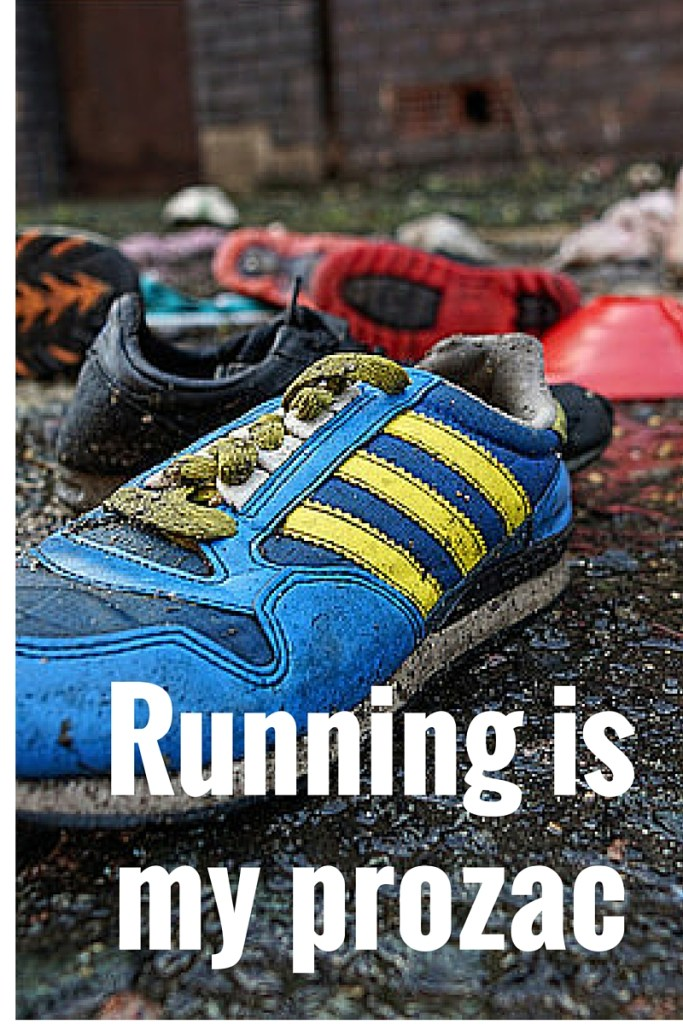 Running is my prozac