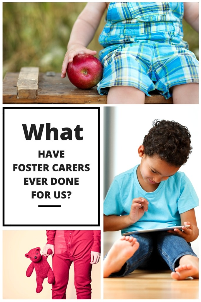 What have foster carers ever done for us?