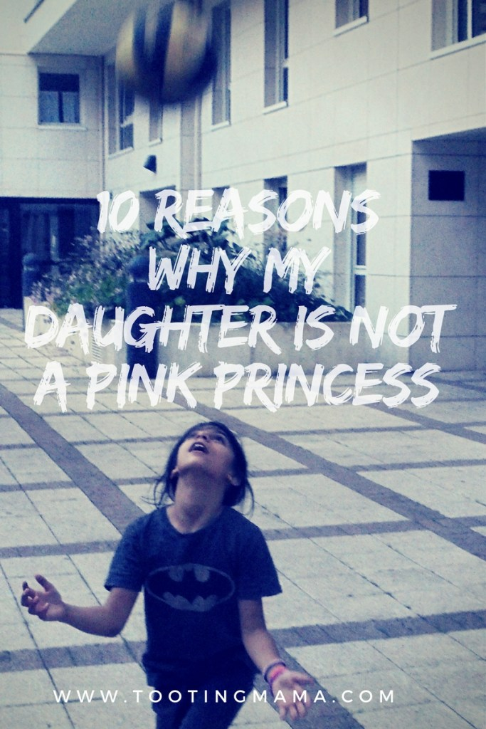 10 reasons why my daughter is not a pink princess