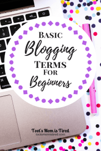Basic Blogging Terms for Beginners | Toot's Mom is Tired
