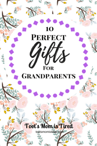 10 Perfect Gifts for Grandparents | Toot's Mom is Tired