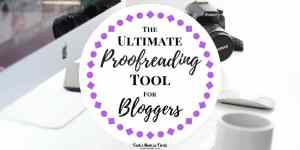 Ultimate Proofreading Tool for Bloggers | Toot's Mom is Tired