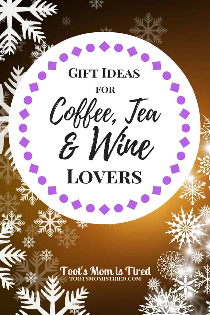 Gift Ideas for Coffee, Tea, and Wine Lovers | What do I buy someone I don't know well? Odds are they either love coffee, tea or wine. Here are some safe bets for that hard to buy for person.